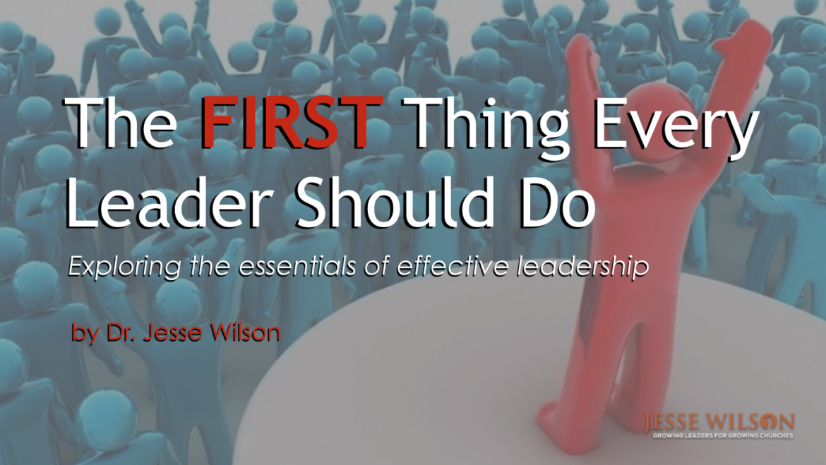 The First Thing Every Leader Should Do