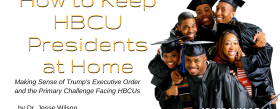 How to Keep HBCU Presidents at Home