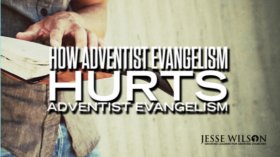 How Adventist Evangelism Hurts Adventist Evangelism