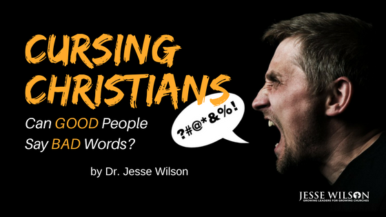 Cursing Christians! Can GOOD People Say BAD Words?
