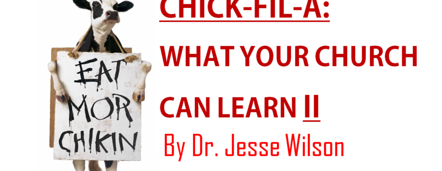 Chick-fil-A: What Your Church Can Learn II