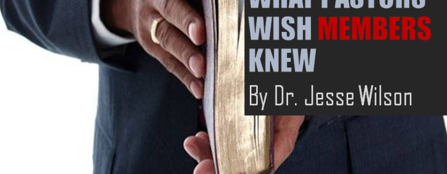 What Pastors Wish Members Knew