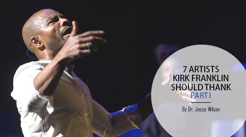 7 Artists Kirk Franklin Should Thank