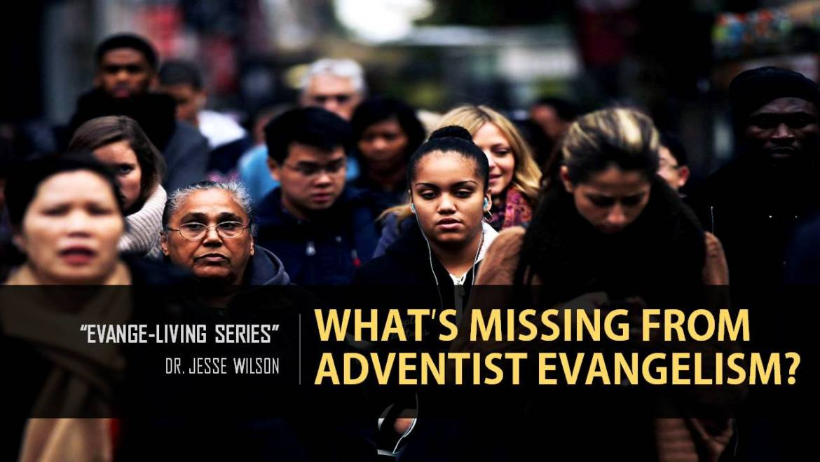 What's Missing From Adventist Evangelism?