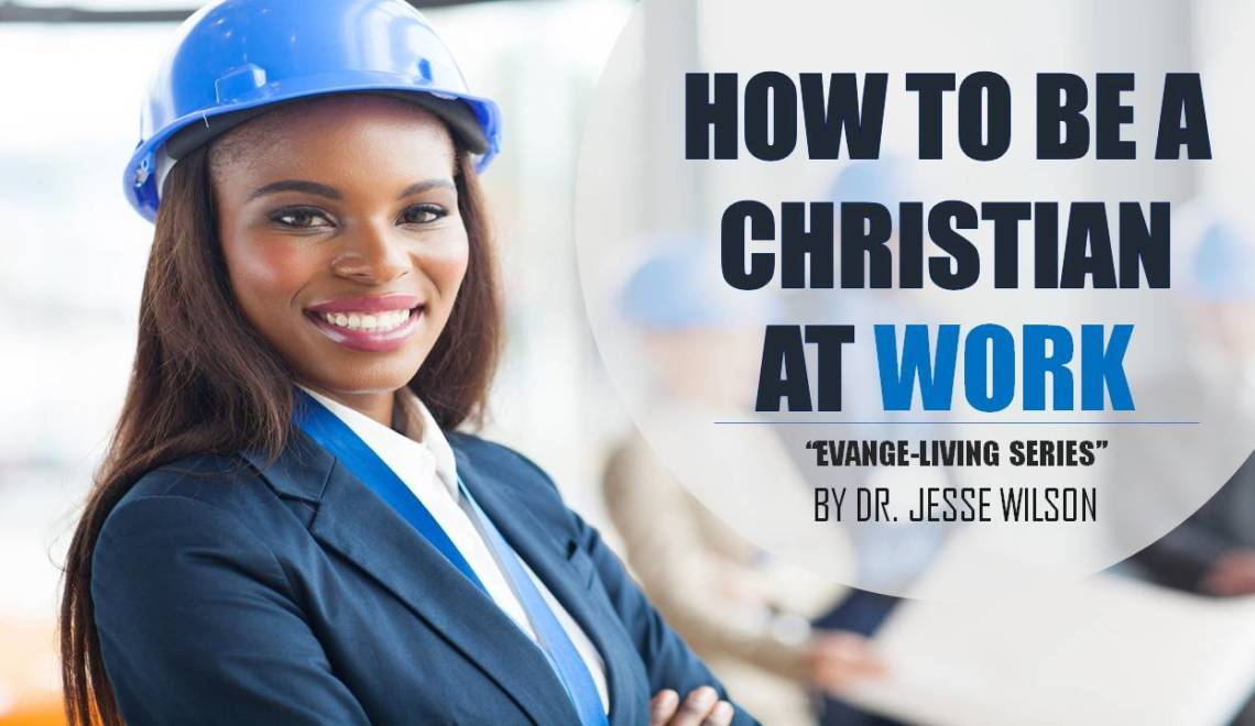 How To Be A Christian At Work
