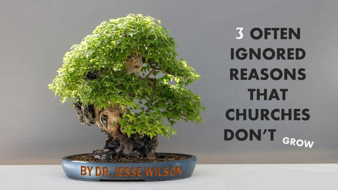 3 Often Ignored Reasons That Churches Don't Grow