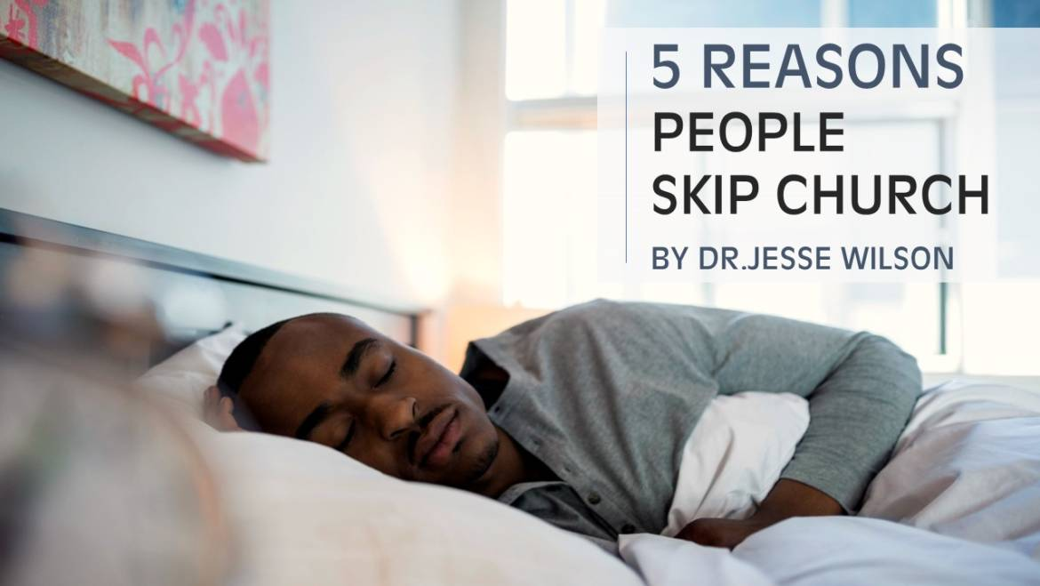5 Reasons People Skip Church