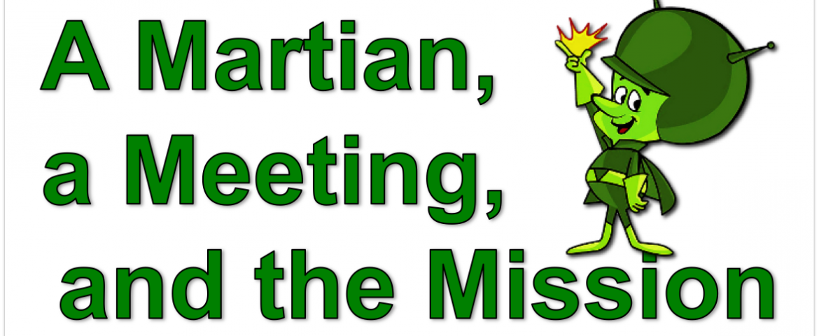 A Martian, a Meeting, and the Mission