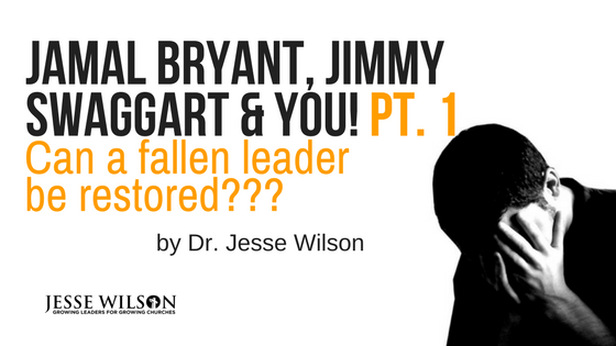 Jamal Bryant, Jimmy Swaggart & You: Can Fallen Leaders Be