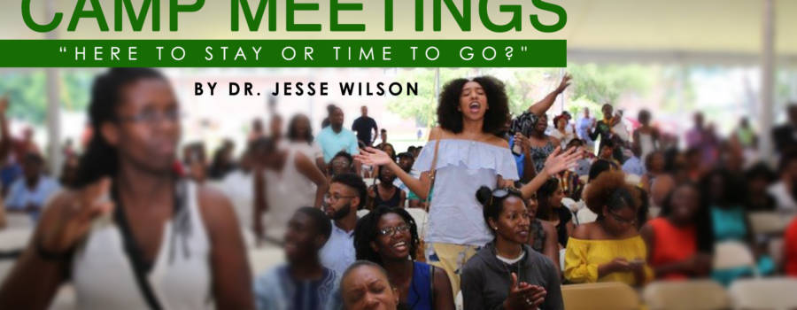 Campmeetings…Here to Stay or Time to Go?