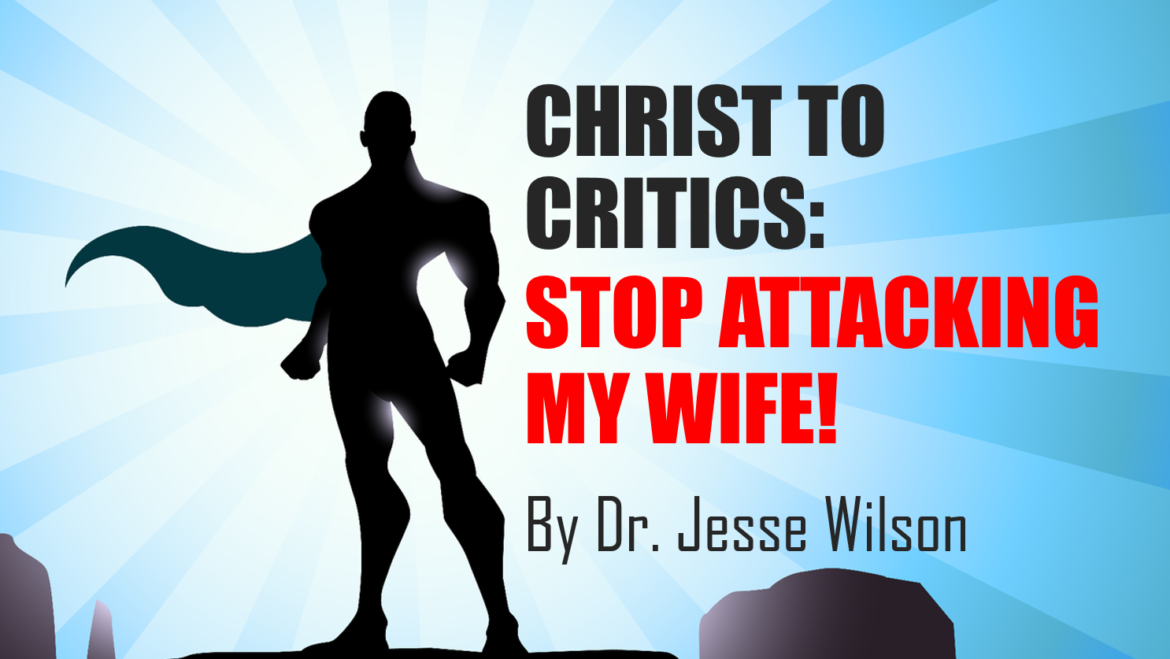 Christ to Critics: Stop Attacking My Wife!