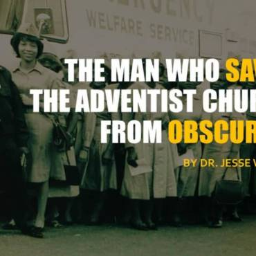 The Man who Saved the Adventist Church from Obscurity